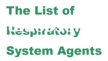 The List of Respiratory System Agents