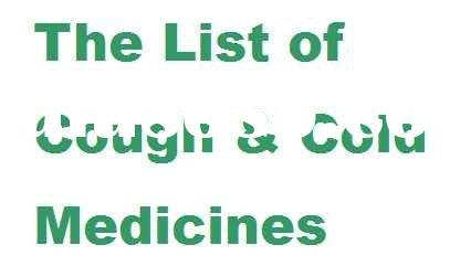 The List of Cough & Cold Medicines