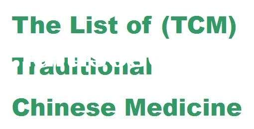 The List of Traditional Chinese Medicines